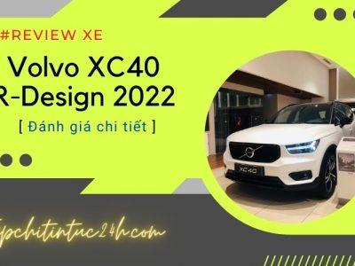 Đánh Giá Chi Tiết Xe Volvo XC40 R-Design 2022