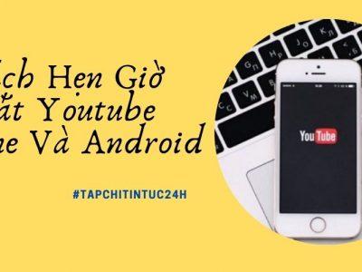 4 Bước Hẹn Giờ Tắt Youtube trên điện thoại iPhone và Android